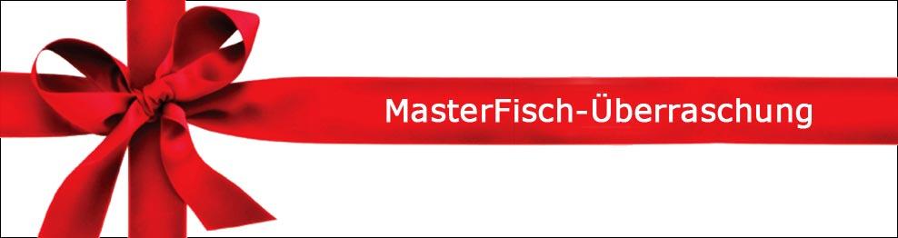 MasterFisch-Sorpresa